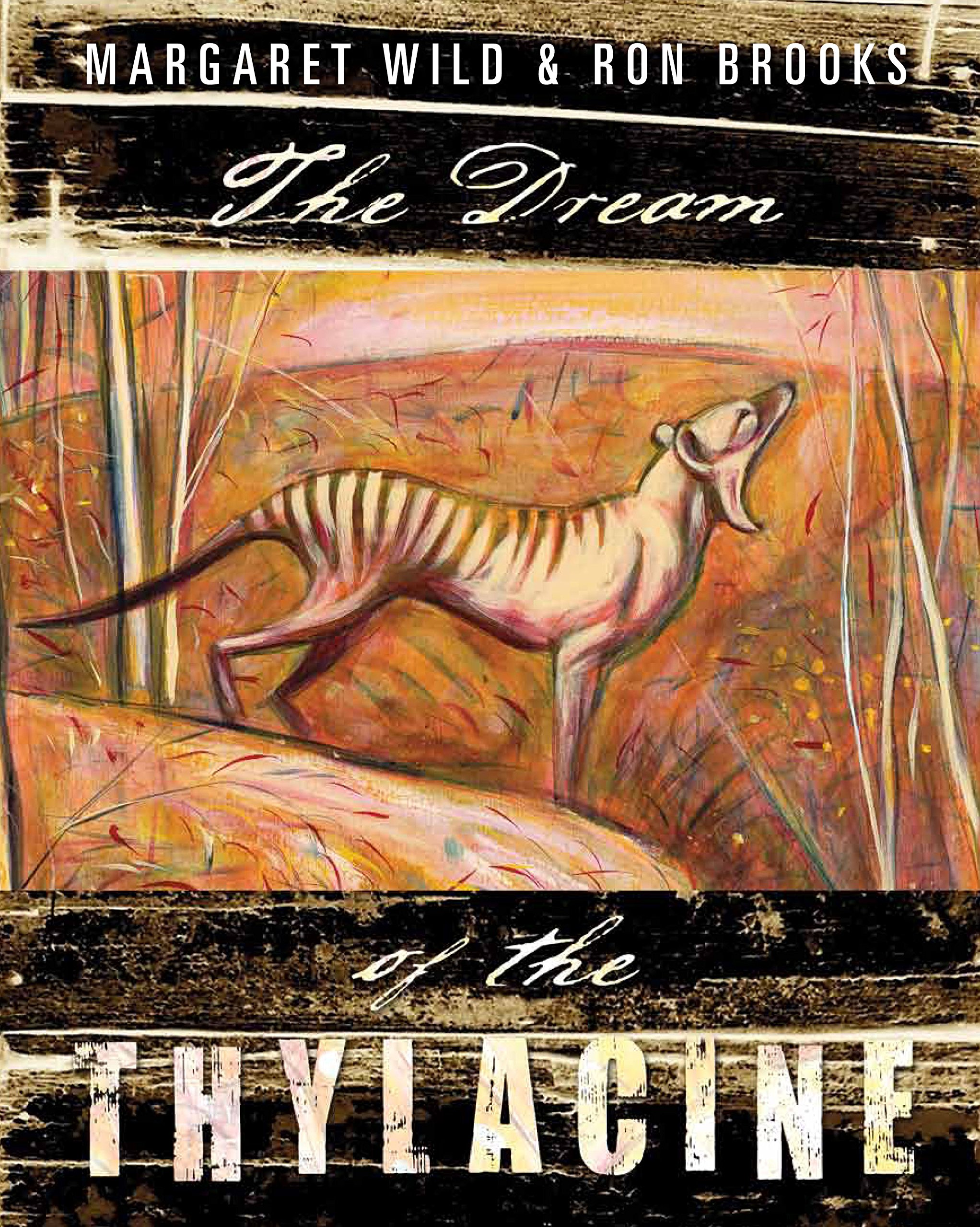 The Dream of the Thylacine: Amazon.es: Wild, Margaret, Brooks ...
