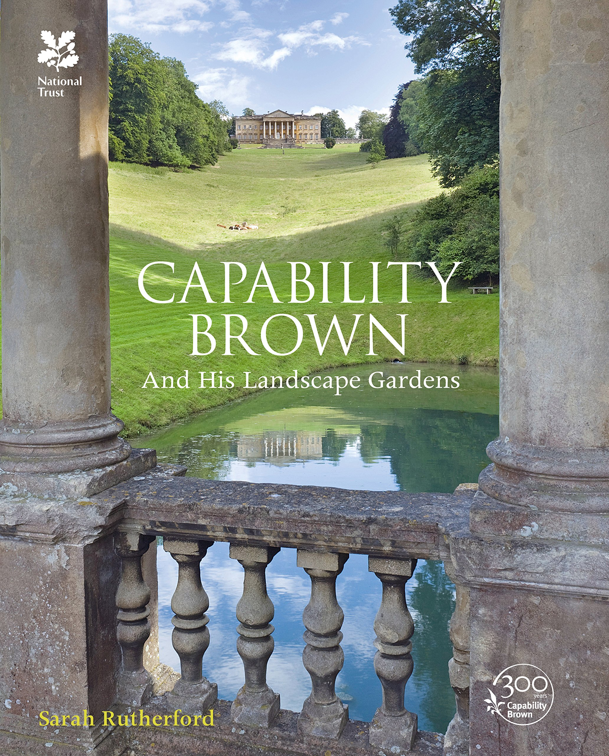 Capability Brown And His Landscape Gardens (National Trust History U0026  Heritage): Sarah Rutherford: 9781909881549: Amazon.com: Books