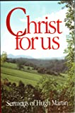 Christ for Us: Sermons of Hugh Martin