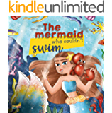 The Mermaid Who Couldn't Swim: Children's Book About Mermaids, Overcoming Fears, Bullies, Learning to Swim, Trusting your Friends - Picture book - Illustrated Bedtime Story Age 3 5