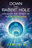 Blockchain: Down The Rabbit Hole: (Discover The Power Of The Blockchain) (English Edition)
