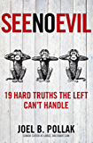 See No Evil: 19 Hard Truths the Left Can't Handle