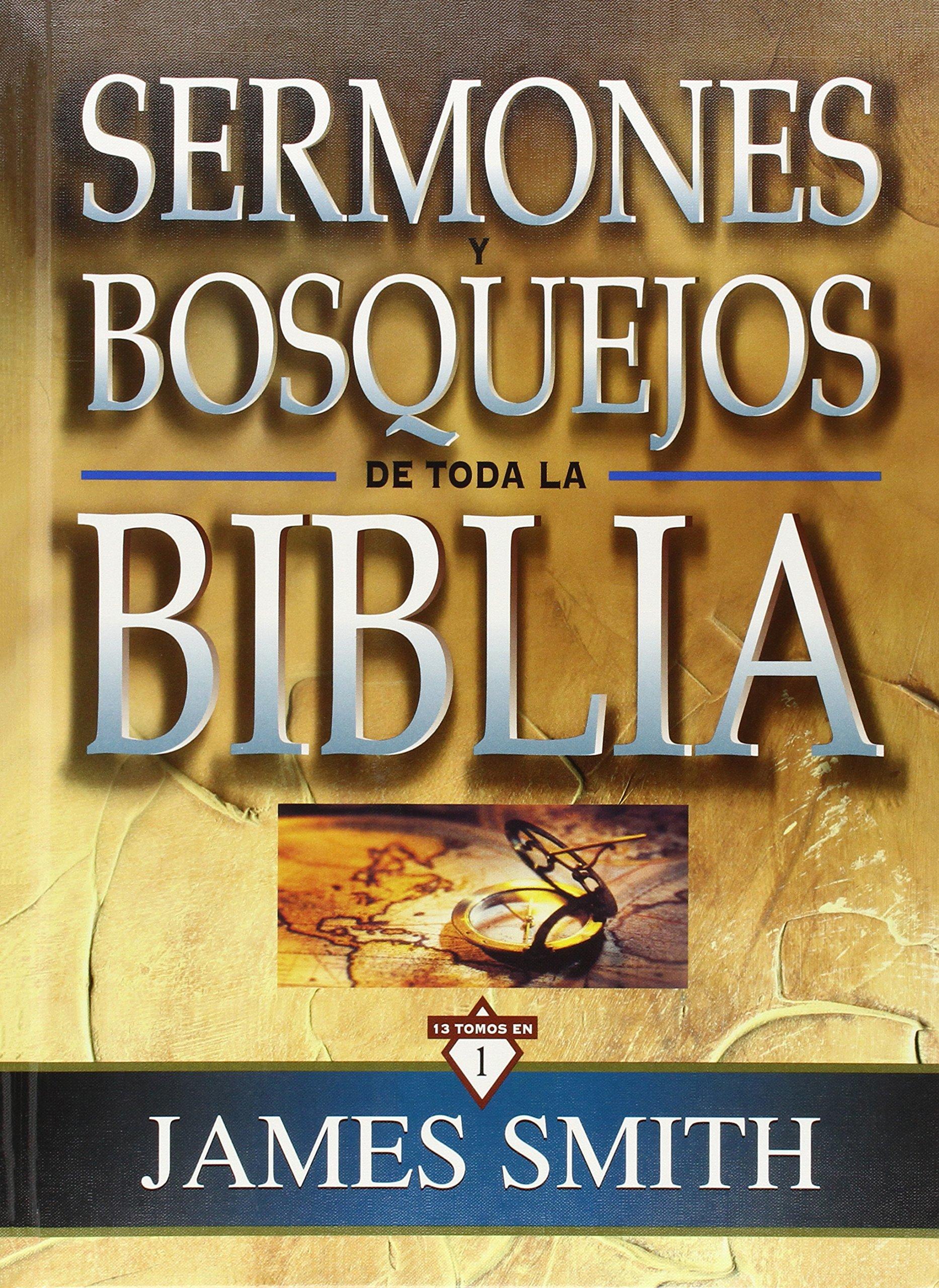 Sermones y bosquejos de toda la Biblia, 13 tomos en 1 (Spanish Edition):  James K. Smith: 9788482674902: Amazon.com: Books