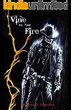 Vine in the Fire