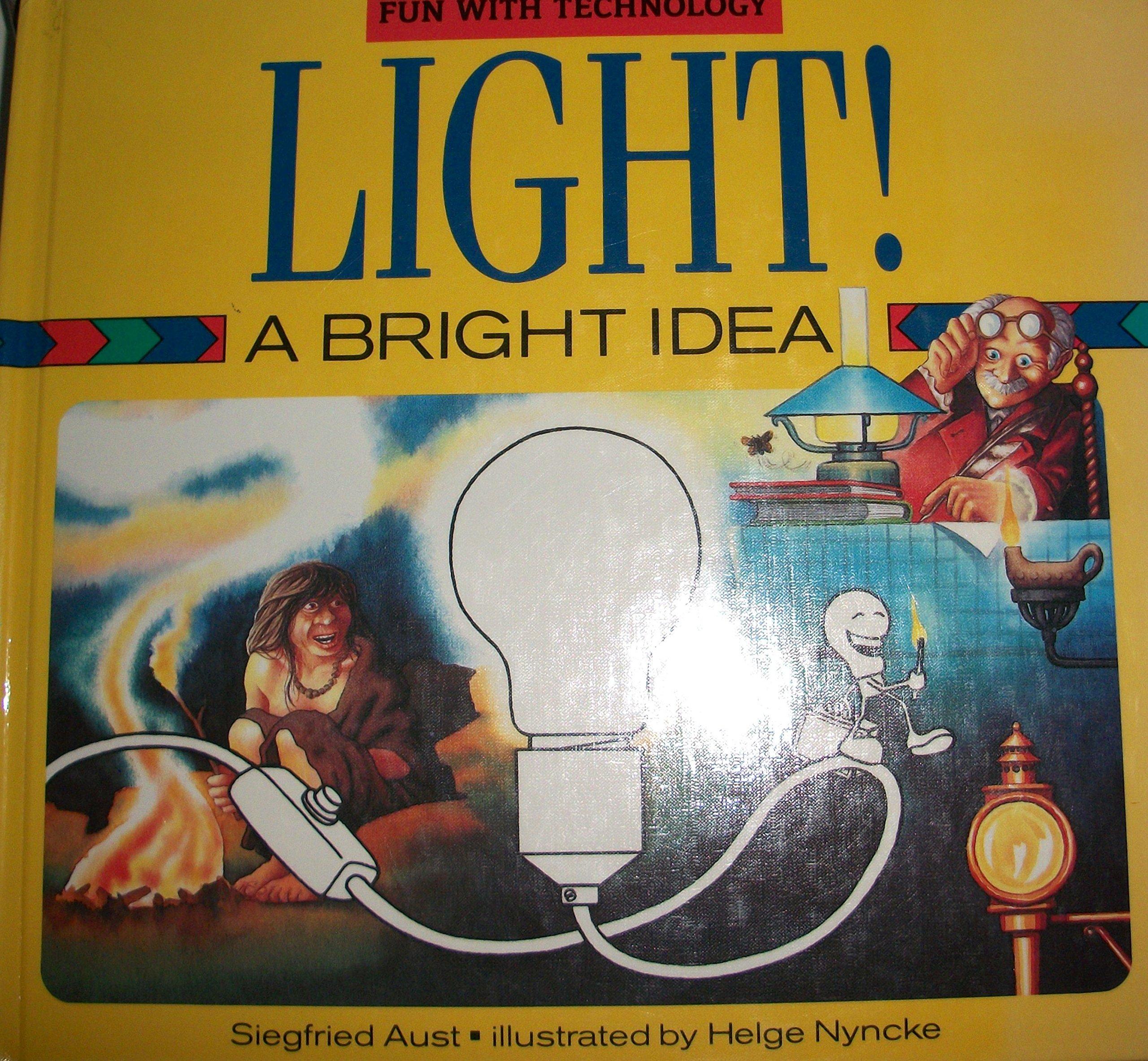 Light!: A Bright Idea (Fun With Technology)