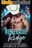 Renegade Ridge: Bad Boy Action Adventure Romance (Renegade Series Book 1)