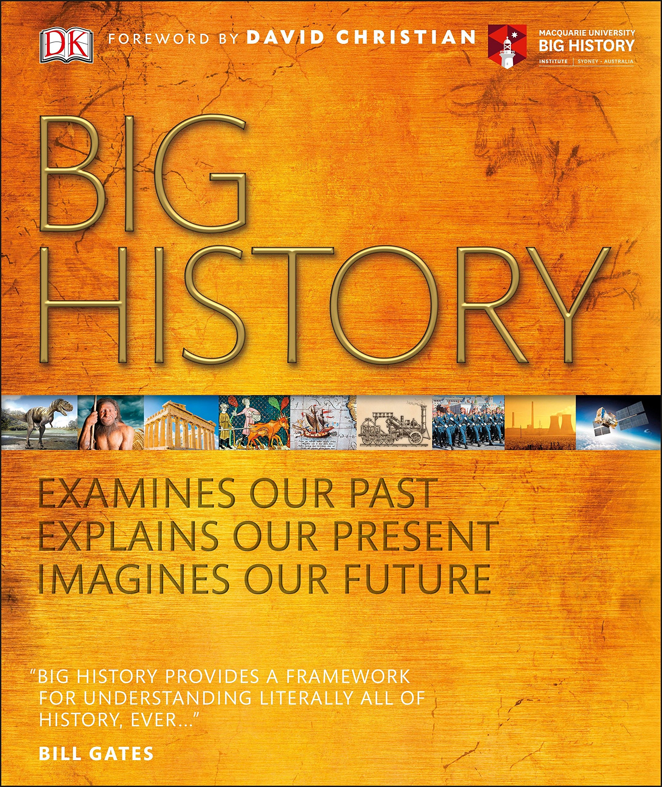 Big History Examines Our Past Explains Our Present Imagines Our