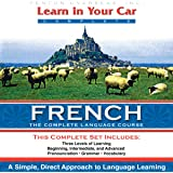 Learn in Your Car: French, a Complete Language Course