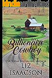 Her Billionaire Cowboy: Christian Cowboy Romance (A Steeple Ridge Romance Book 1)