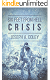 Six Feet From Hell 4: Crisis