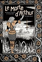 Le Morte D'Arthur: King Arthur & The Knights Of