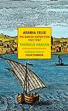 Arabia Felix: The Danish Expedition of 1761-1767 (NYRB Classics)