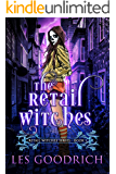 The Retail Witches: An Urban Fantasy Witch Novel (Retail Witches Series Book 1)