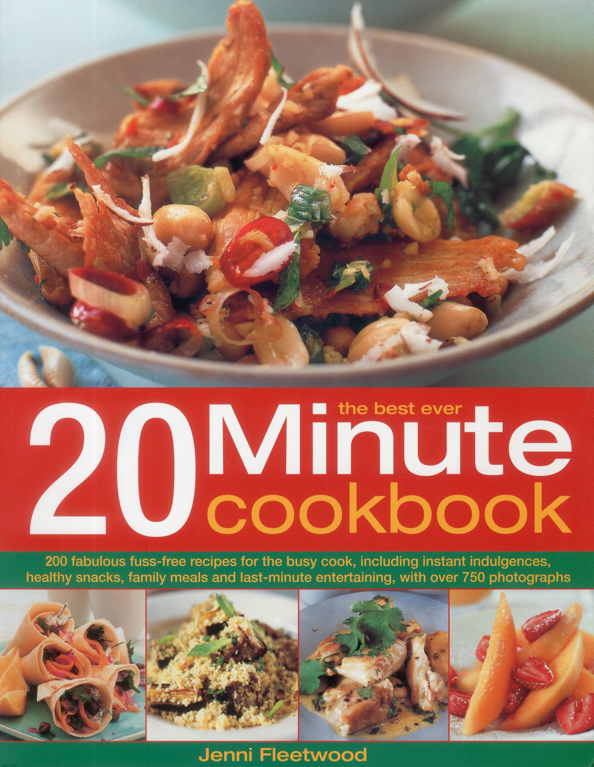 Download The Best Ever 20 Minute Cookbook: 200 fabulous fuss-free recipes for the busy cook, with over 800 step-by-step photographs PDF