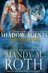 Wolf's Surrender: Paranormal Security and Intelligence Ops Shadow Agents: Part of the Immortal Ops World (Shadow Agents / PSI-Ops Book 1) Kindle Edition