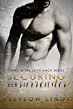 Securing Her Surrender: A #GeekLove Contemporary Romance (Love Hack Book 3)