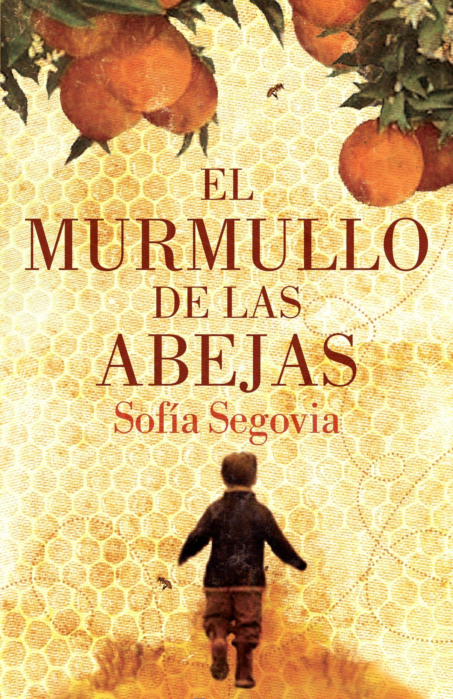 El murmullo de las abejas (Spanish Edition) by Segovia, Sofia