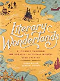 Literary Wonderlands: A Journey Through the Greatest Fictional Worlds Ever Created (Literary Worlds Series)