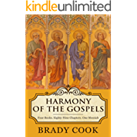 Harmony of The Gospels: Four Books. Eighty-Nine Chapters. One Messiah