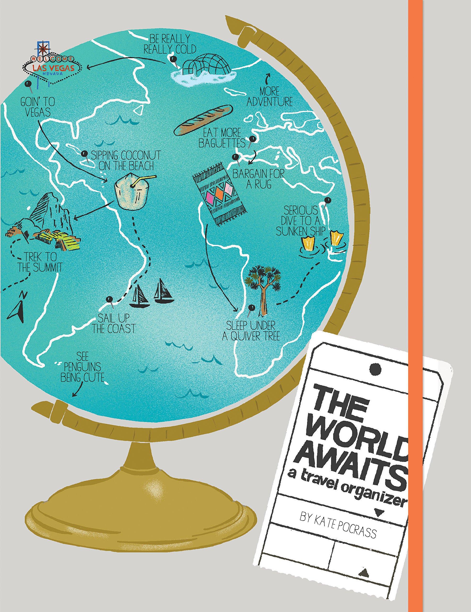 The World Awaits Journal: A Travel Organizer
