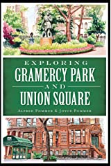 Exploring Gramercy Park and Union Square (History & Guide) Kindle Edition