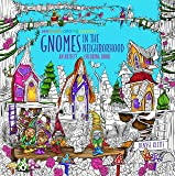 Zendoodle Coloring Presents Gnomes in the Neighborhood: An Artist's Coloring Book