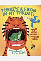 There's a Frog in My Throat!: 440 Animal Sayings A Little Bird Told Me Paperback
