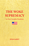 THE WOKE SUPREMACY: An Anti-Socialist Manifesto
