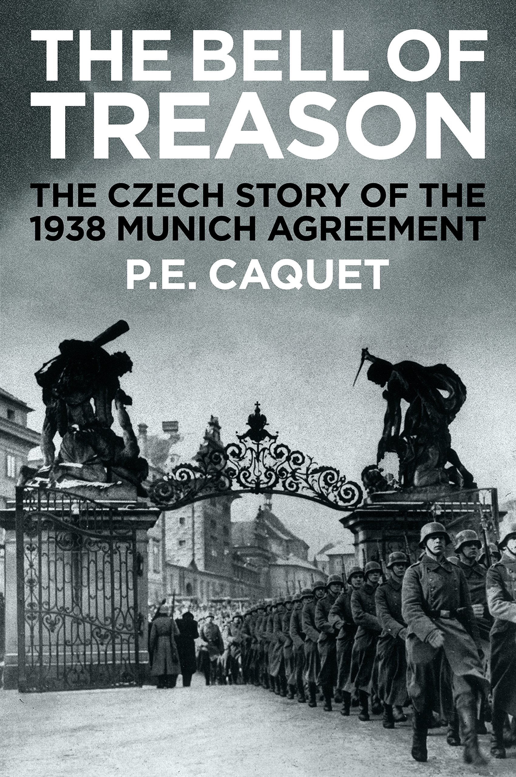 The Bell Of Treason The 1938 Munich Agreement In Czechoslovakia