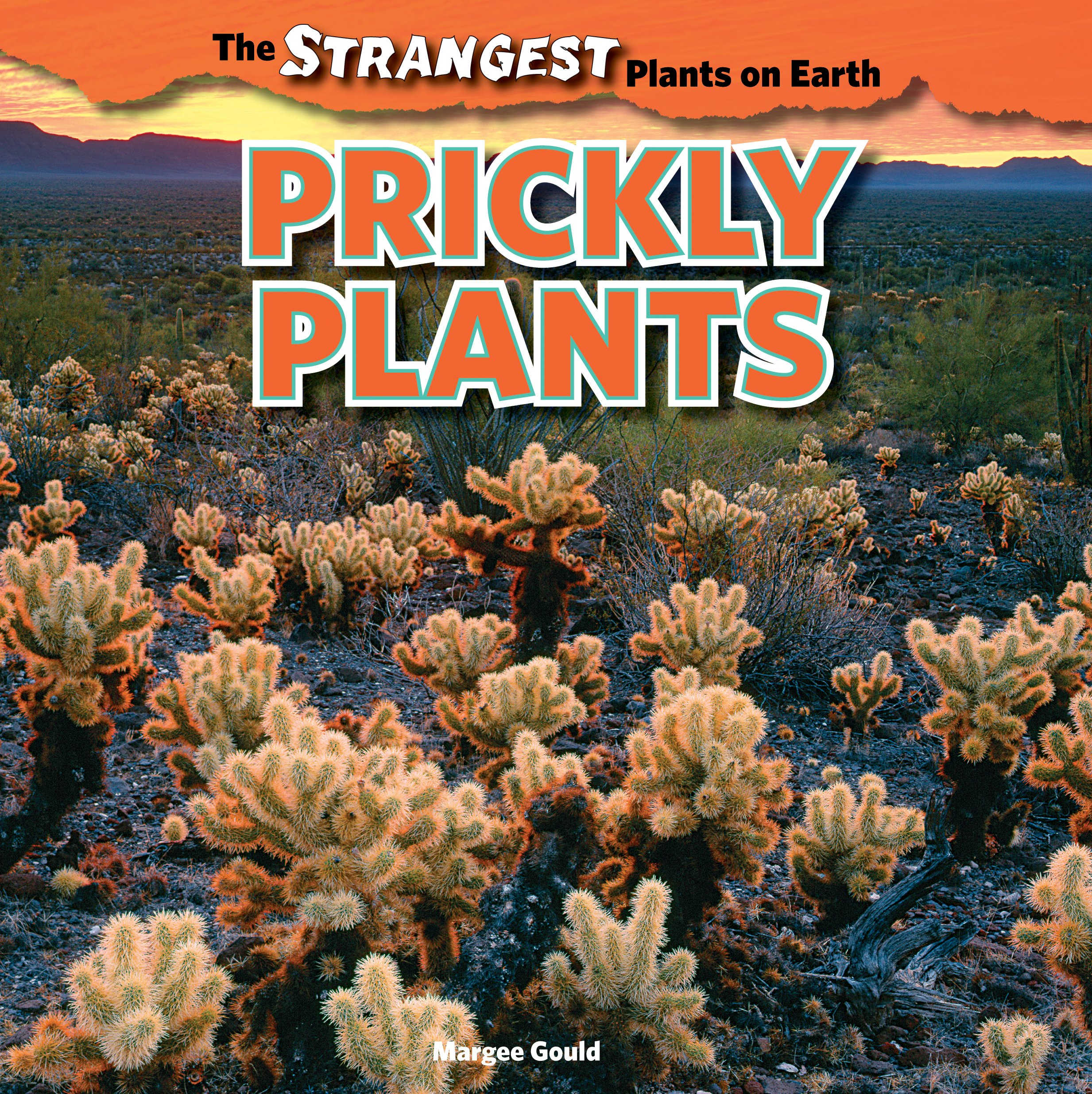 Prickly Plants (The Strangest Plants on Earth)