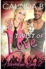 A Twist of Love: A Rock Star Romance (Adrenaline Book 2)
