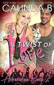 A Twist of Love: A Rock Star Romance (Adrenaline Book 2)