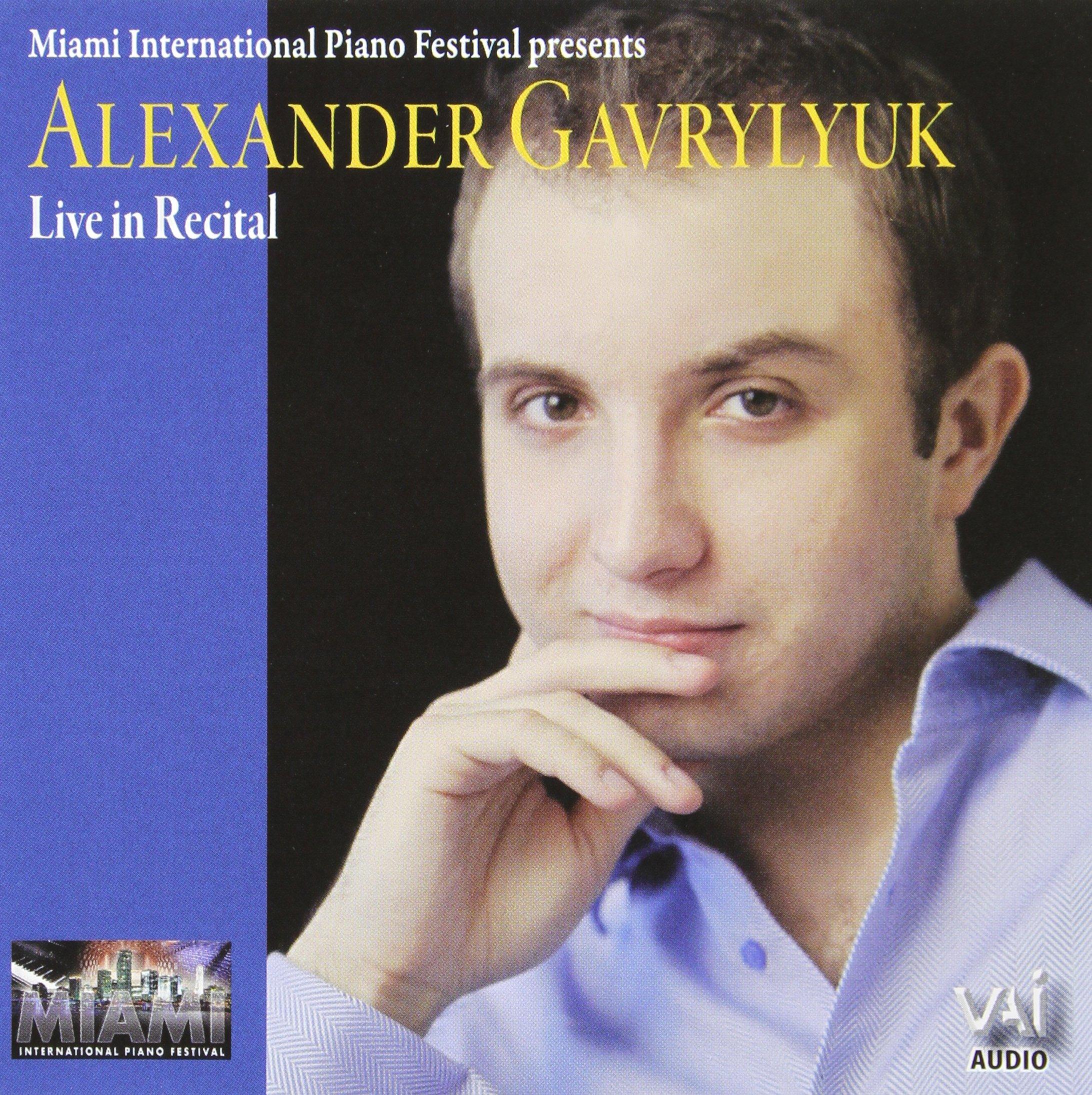 Alexander Gavrylyuk: Live in Recital by Unknown