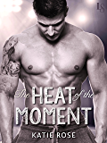 The Heat of the Moment (Bad Boys of Baseball)