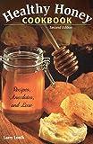 Healthy Honey Cookbook: Recipes, Anecdotes, and Lore