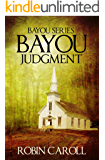 Bayou Judgment (Bayou Series Book 3)