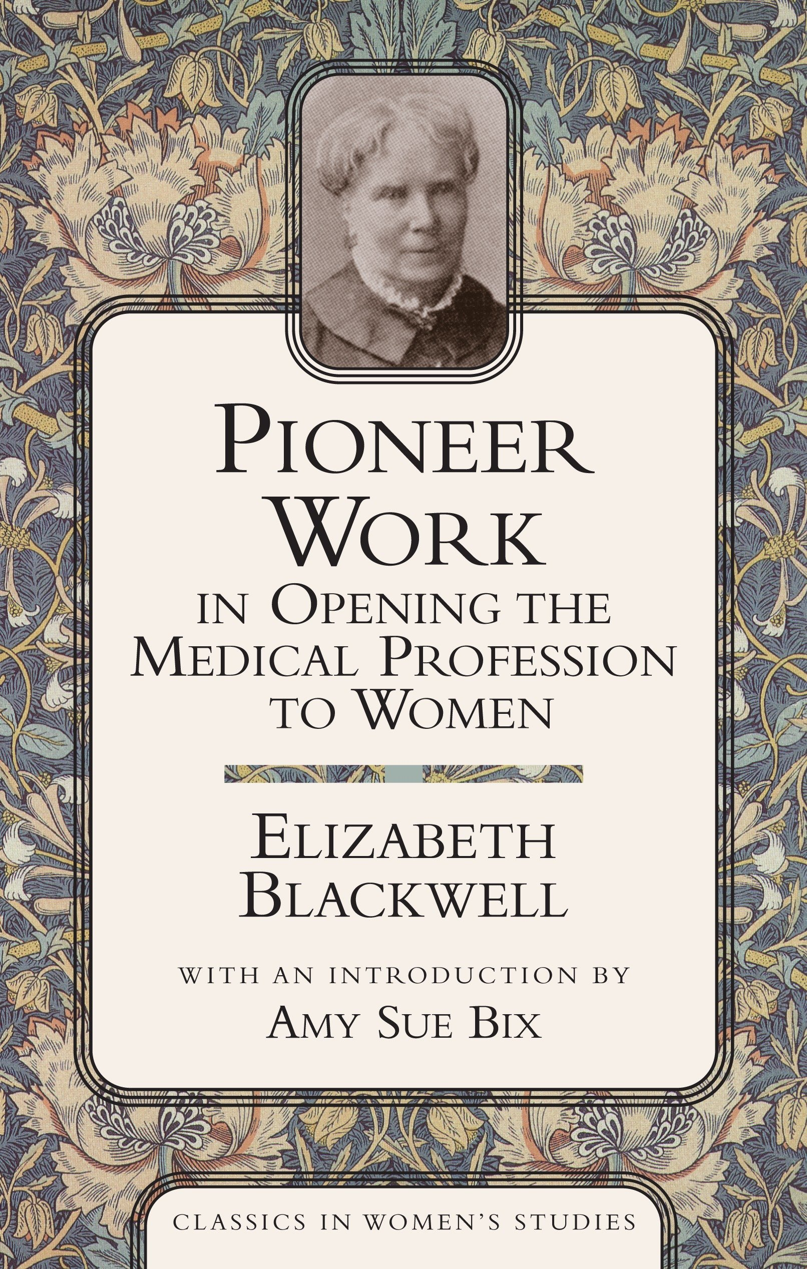 Pioneer Work In Opening The Medical Profession To Women (Classics in Women's Studies) PDF