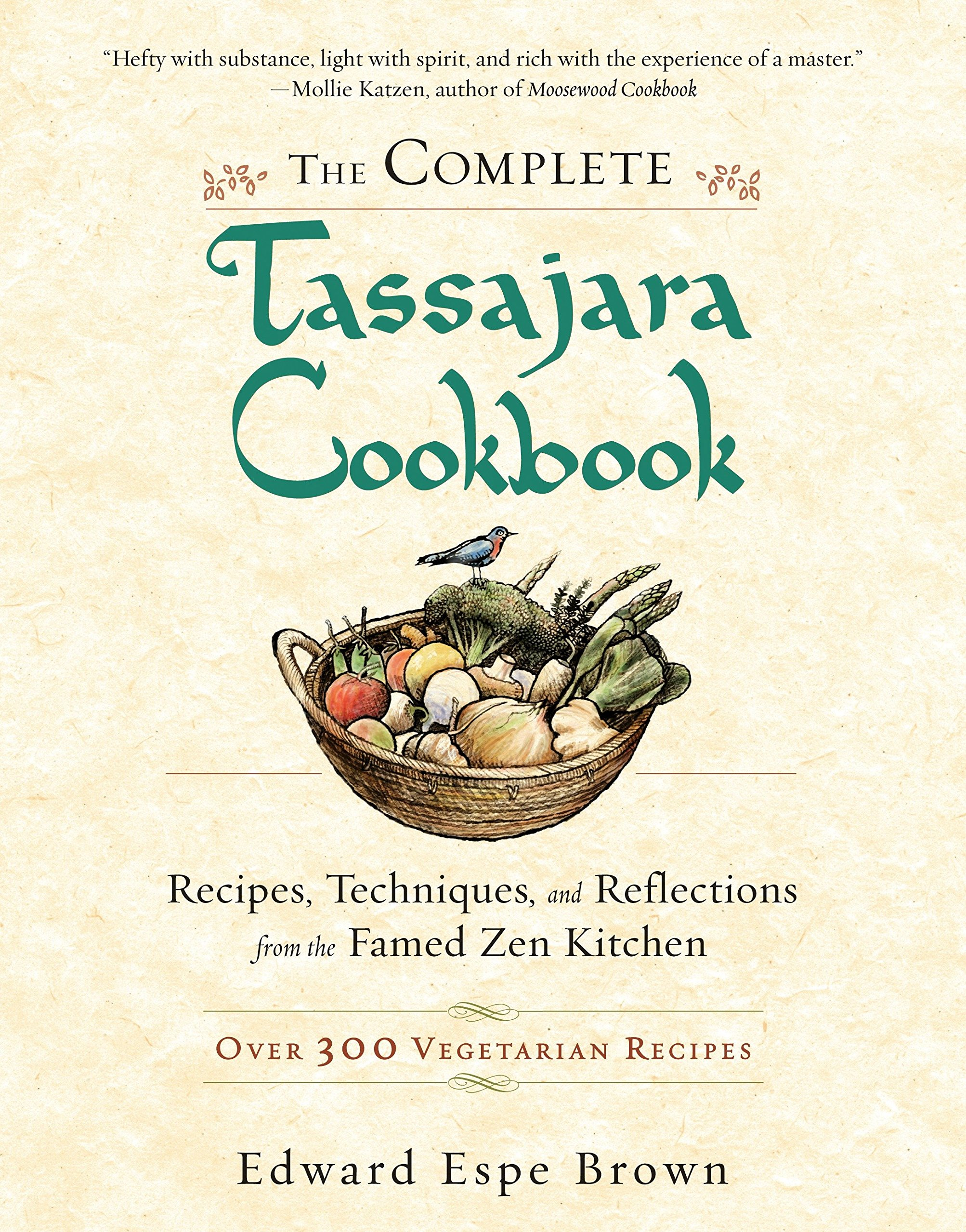 The Complete Tassajara Cookbook: Recipes, Techniques, and Reflections from the Famed Zen Kitchen pdf