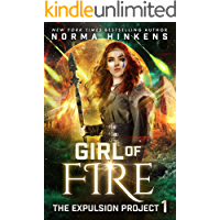 Girl of Fire: A Science Fiction Dystopian Novel (The Expulsion Project Book 1)