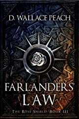Farlanders' Law (The Rose Shield Book 3) Kindle Edition