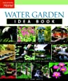 Water Garden Idea Book (Taunton Home Idea Books)