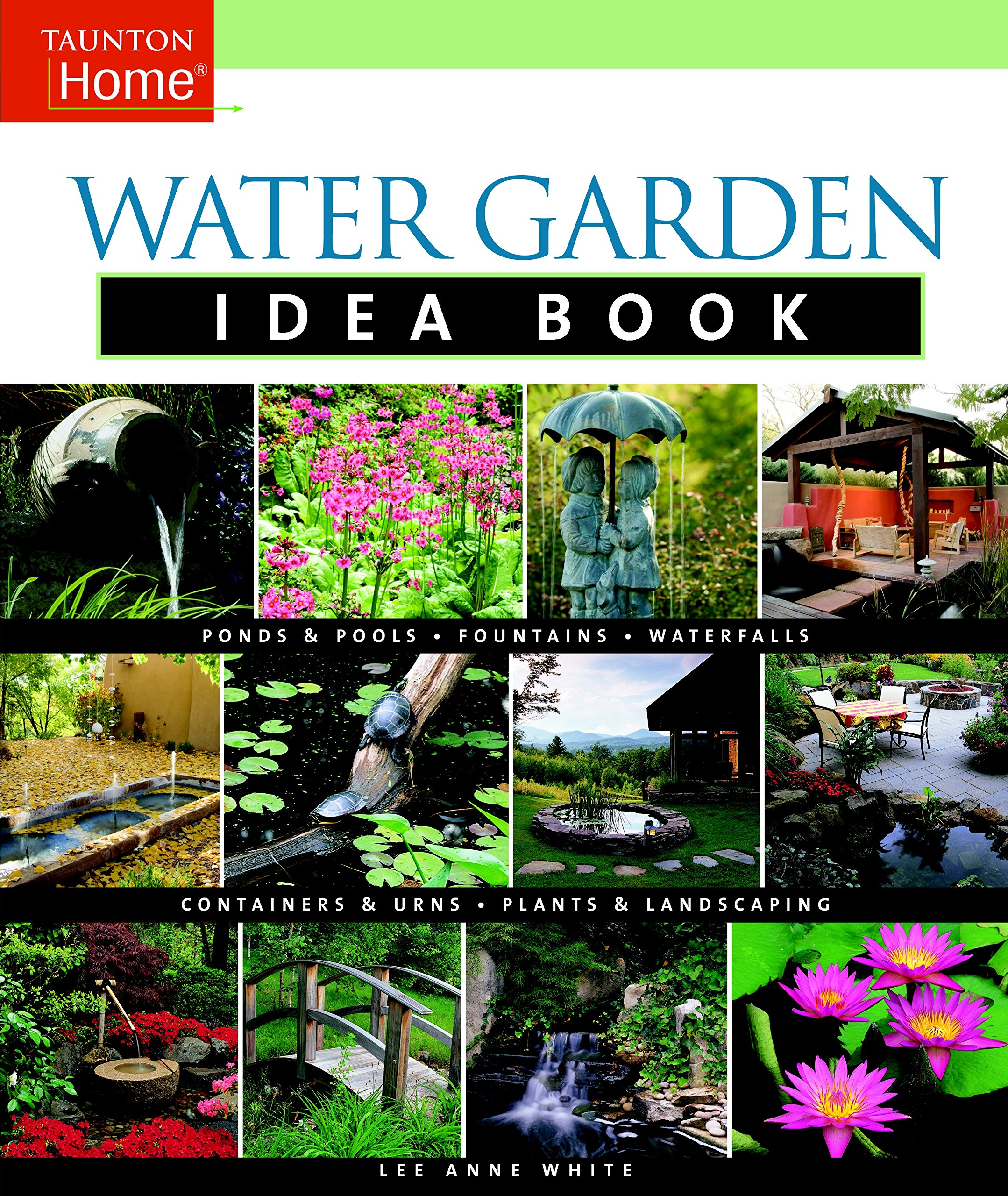 Water Garden Idea Book Taunton Home Idea Books Lee Anne