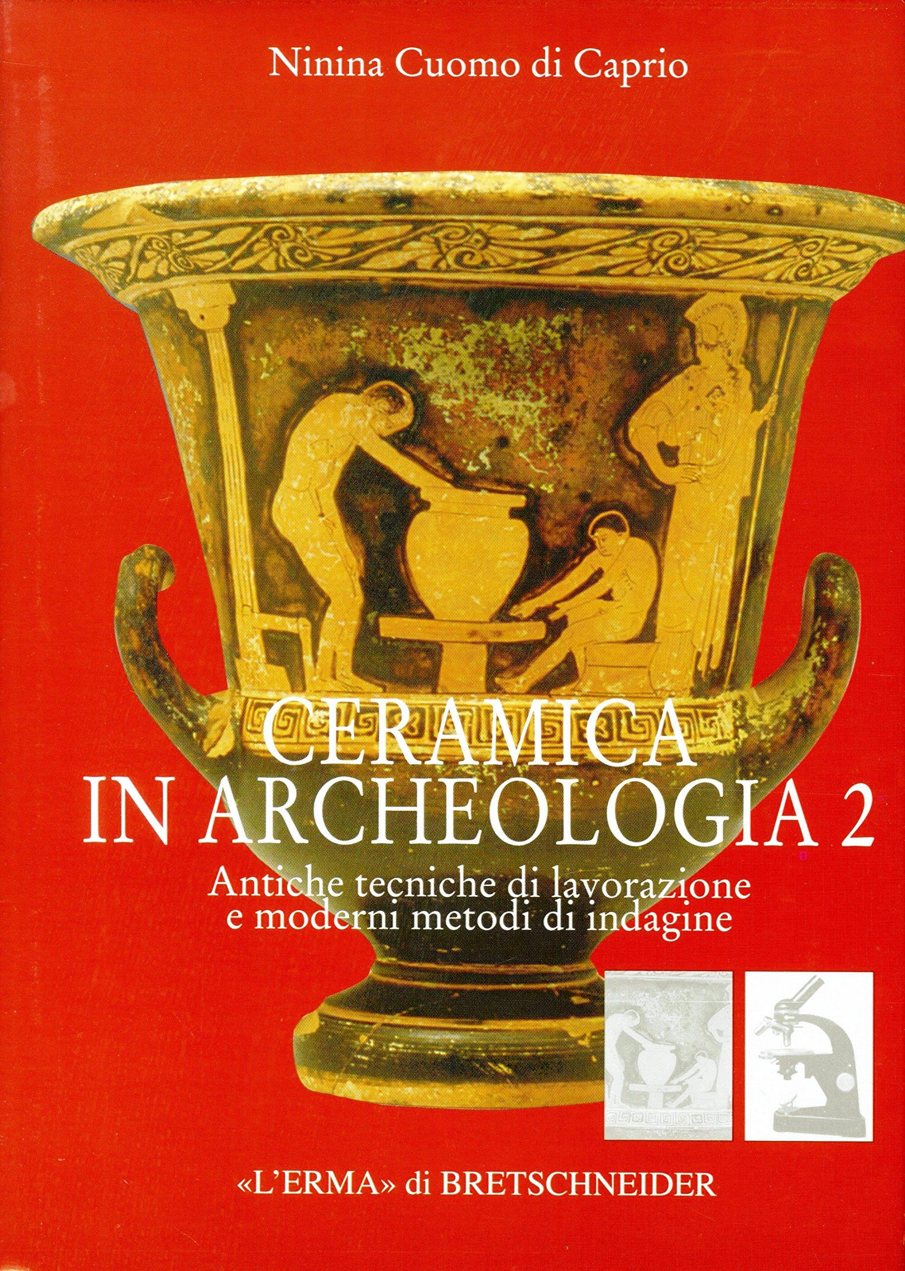 Ceramica in archeologia: 2 Copertina rigida – 30 apr 2007 Ninina Cuomo di Caprio L' Erma di Bretschneider 8882653978 SCIENCE / History