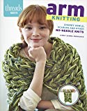 Arm Knitting: Chunky cowls, scarves and other no-needle knits (Threads Selects)