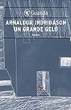 Un grande gelo: Un'indagine per l'agente Erlendur Sveinsson