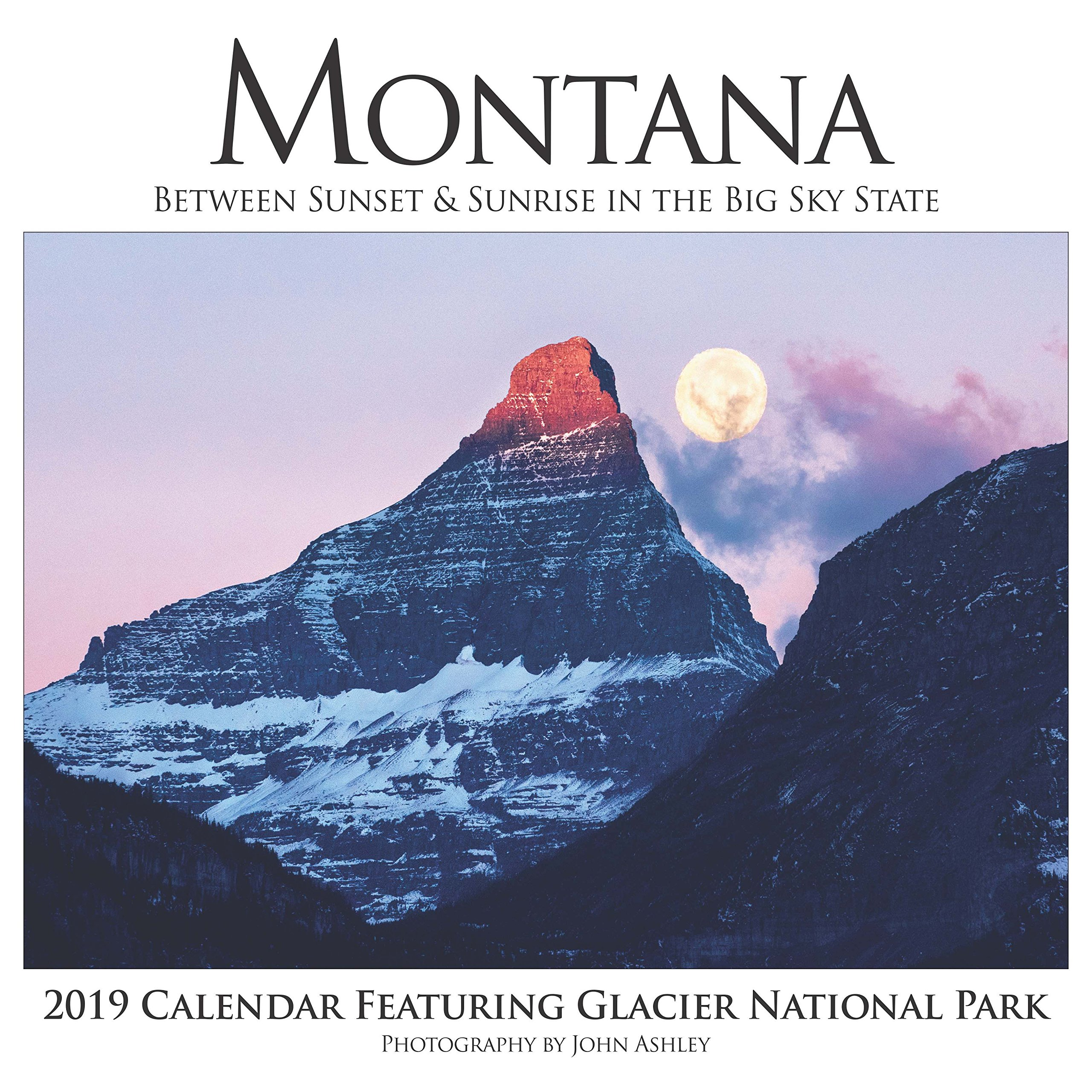 Sunset Sunrise Calendar 2019 2019 Montana Between Sunset & Sunrise in the Big Sky State Wall