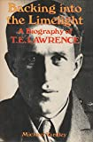 Backing into the Limelight: Biography of T.E. Lawrence