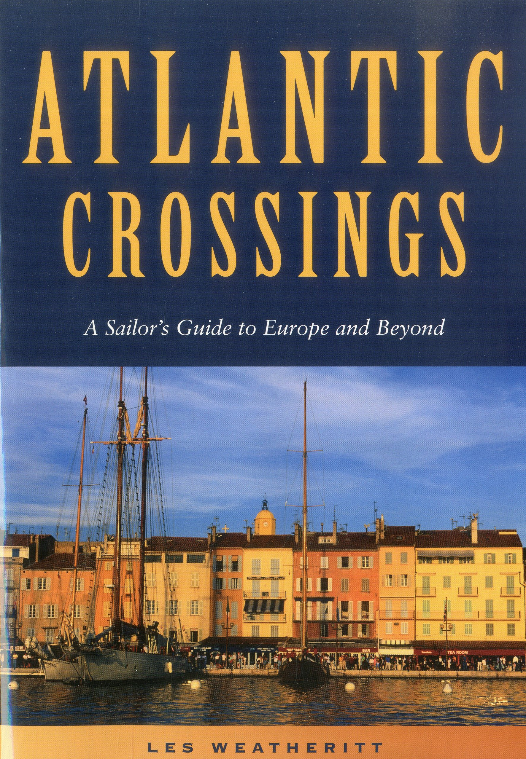 Atlantic Crossings: A Sailor's Guide to Europe and Beyond