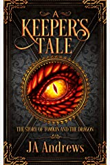 A Keeper's Tale: The Story of Tomkin and the Dragon Kindle Edition