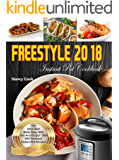 "Weight Watchers Freestyle Instant Pot Cookbook: The Best Meal Made Easy With ""Set And Forget"" 2018 WW Freestyle & Instant Pot Recipes (Freestyle 2018)"